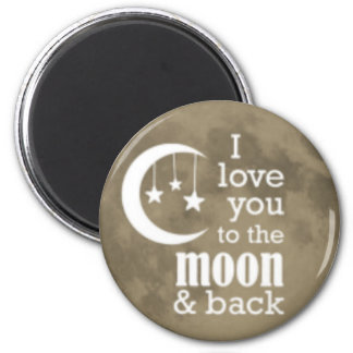 LOVE you to the moon and back magent gifts 6 Cm Round Magnet