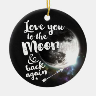 Love you to the Moon & back again • Space Design Christmas Ornament