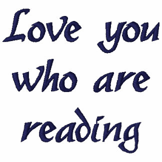 """""""Love you who are reading"""" Embroidered T-Shirt"""