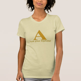 Love your alphabet: A T-Shirt