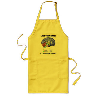 Love Your Brain It's The Only One You Have (Brain) Long Apron