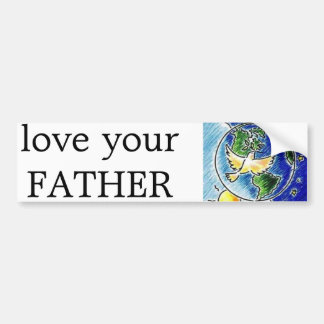 love your father bumper sticker