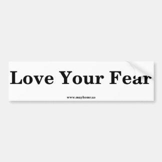 Love your Fear Bumper Sticker