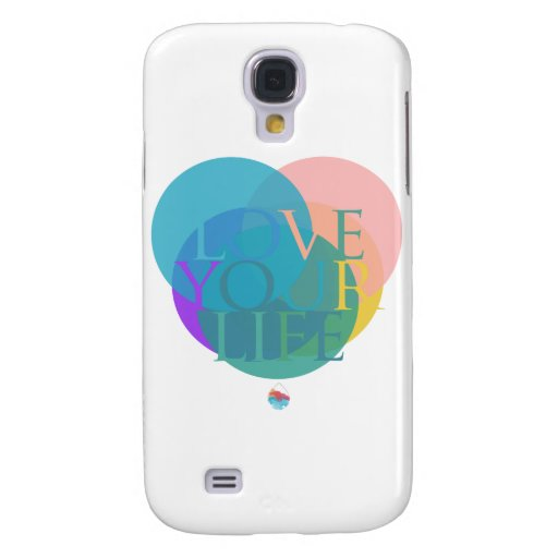 Love Your Life Galaxy S4 Cases