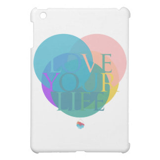 Love Your Life Case For The iPad Mini