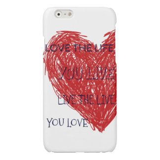 LOVE YOUR LIFE iPhone 6 PLUS CASE