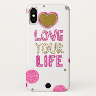 Love Your Life iPhone X Case