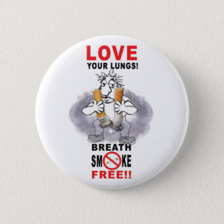 Love Your Lungs - Stop Smoking 6 Cm Round Badge