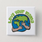 Love Your Mama 15 Cm Square Badge