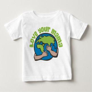 Love Your Mama Baby T-Shirt