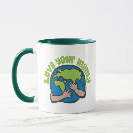 Love Your Mama Mug