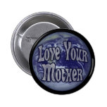 Love Your Mother 6 Cm Round Badge