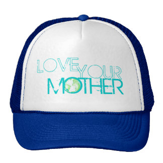 """Love Your Mother"" Earth Trucker Hats"