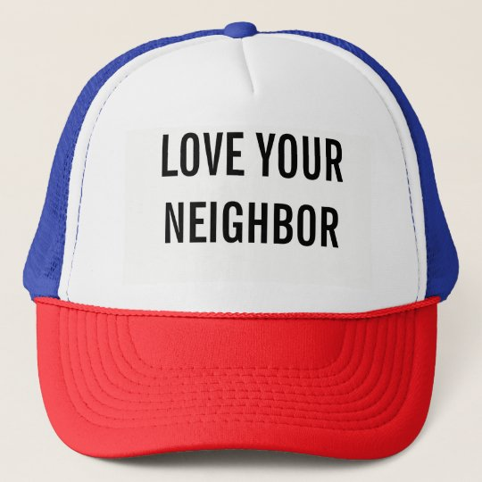 Love your neighbour hat