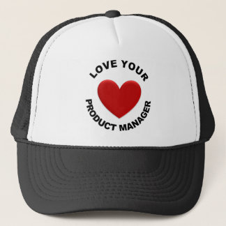 Love Your Product Manager Trucker Hat