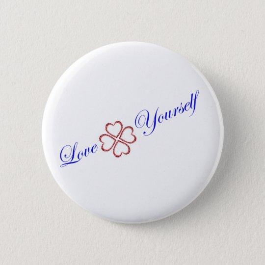 Love yourself 6 cm round badge