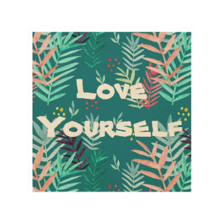 Love Yourself {custom quote} Wood Wall Decor