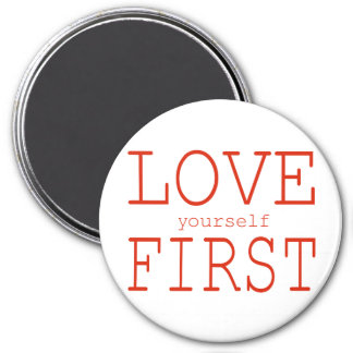 Love yourself first 7.5 cm round magnet