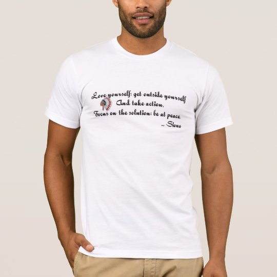 Love yourself, get outside yourself T-Shirt