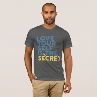 Love Yourself is the Secret T-Shirt