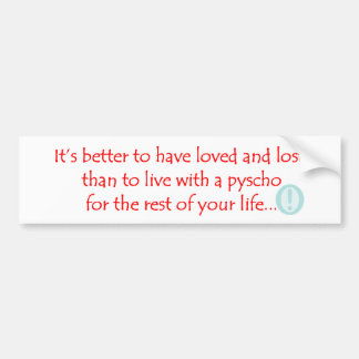 Loved and Lost Bumper Sticker