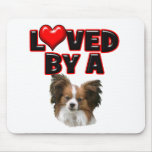 Loved by a Papillon Mousepads