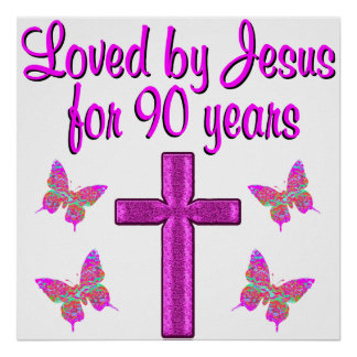 LOVED BY JESUS FOR 90 YEARS POSTER