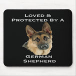 Loved & Protected By A German Shepherd Mousepads