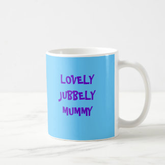 LOVELY JUBBELY MUMMY COFFEE MUG