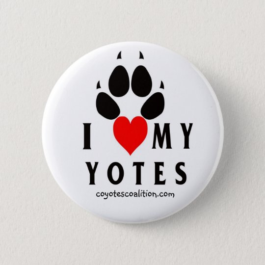 lovemyyotes, coyotescoalition.com 6 cm round badge