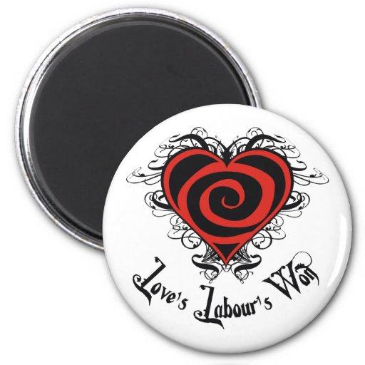 Love's Labour's Won Magnet