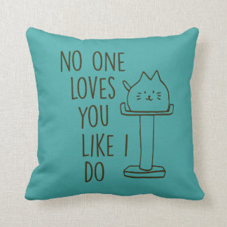 """""""Loves You Like I Do"""" Teal Throw Pillow Cushions"""