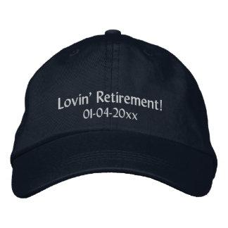 Lovin Retirement -Personalize Date Embroidered Baseball Cap