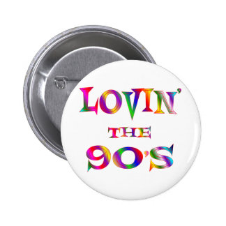 Lovin the 90s 6 cm round badge