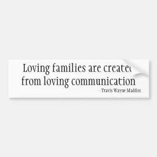 Loving Families and Communication Bumper Sticker