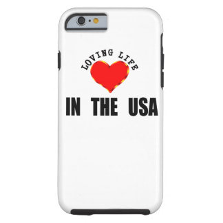 Loving Life In The USA Tough iPhone 6 Case