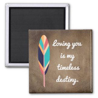 Loving You Timeless Destiny -Magnet Square Magnet
