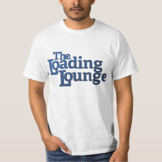 Low Cost Loading Lounge T T-Shirt