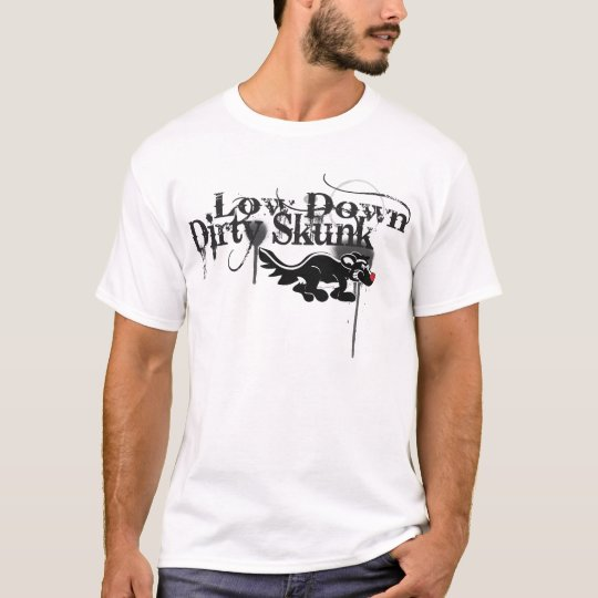 Low Down Dirty Skunk T-Shirt