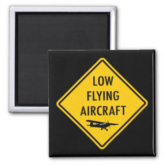 Low Flying Aircraft - Traffic Sign Square Magnet