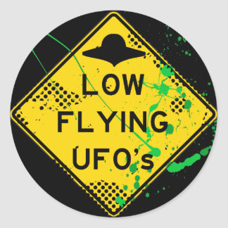 LOW FLYING UFO's ROAD SIGN WITH PAINT SPLATTER Round Stickers