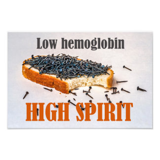 Low hemoglobin - High spirit! Photo Print