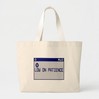 Low On Patience Jumbo Tote Bag