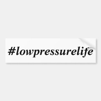 Low Pressure Life bumper sticker