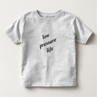 Low Pressure Life toddler t-shirt