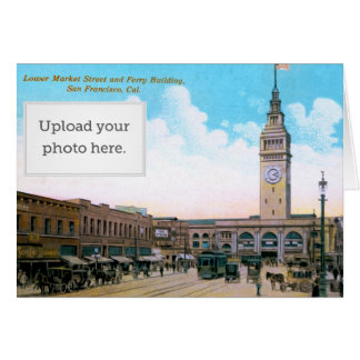 Lower Market Street and Ferry Building Greeting Card