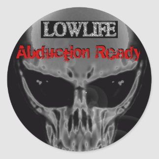 Lowlife - Abduction Ready Sticker.