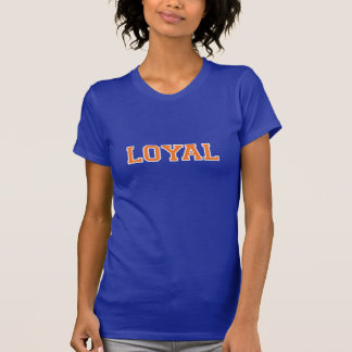 LOYAL in Team Colors Blue, Orange and White  Tshirt