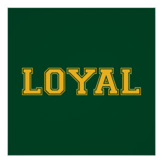 LOYAL in Team Colors Green and Gold  Print