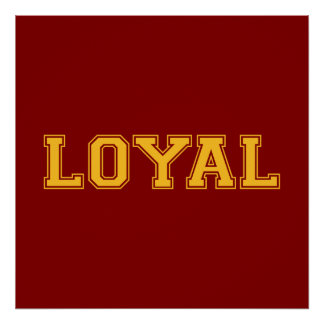 LOYAL in Team Colors Maroon Red and Gold  Print